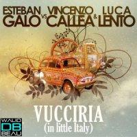 Vincenzo Callea, Luca Lento, Esteban Galo  / Vucciria (In Little Italy) (Karmin Shiff Remix) (2011)