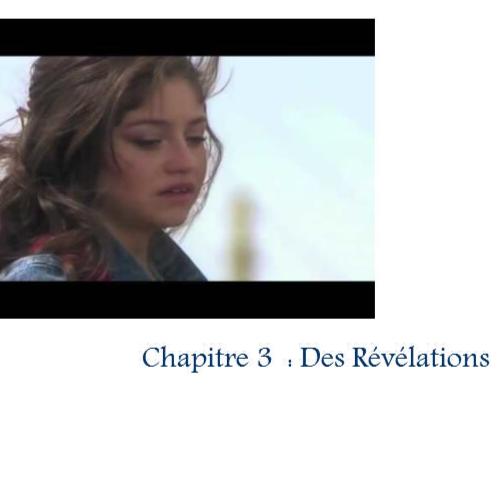 Chapitre 3 : Des Révélations