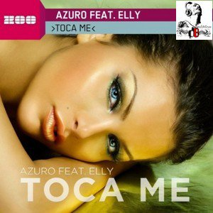 Azuro / Toca Me feat. Elly (DJs From Mars Remix) (2012)