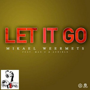 Mikael Weermets / Let It Go feat. Max C & Audible (Vocal Mix) (2012)