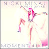 Nicki Minaj Feat Drake / Moment 4 Life (2011)