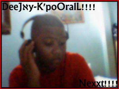 DeeJày-K'poOralL!!!!!!!!!!!