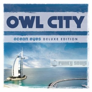 OWL CITY // OCEAN EYES (DELUXE EDITION)