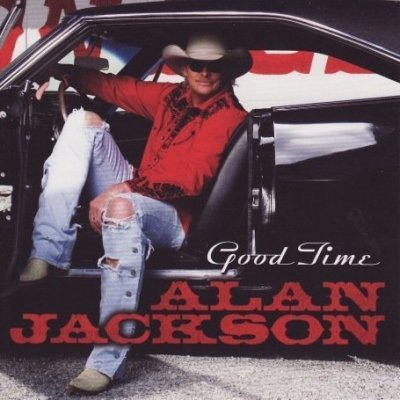 ALAN JACKSON // GOOD TIME