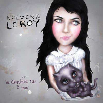 NOLWENN LEROY // LE CHESHIRE CAT & MOI
