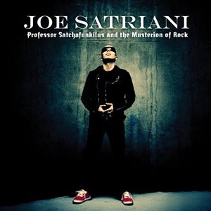 JOE SATRIANI // PROFESSOR SATCHAFUNKILUS AND THE MUSTERION OF ROCK