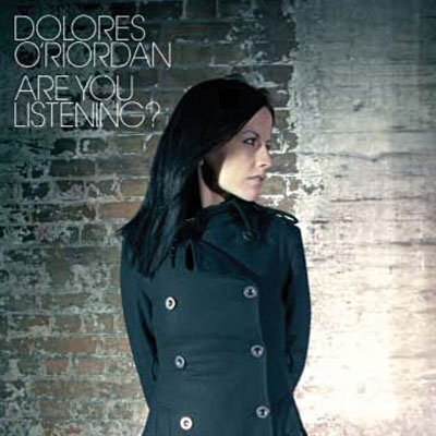DOLORES O'RIORDAN // ARE YOU LISTENING?