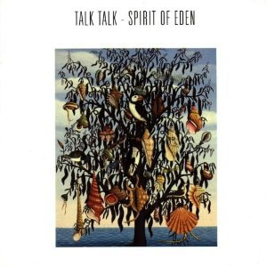 TALK TALK // SPIRIT OF EDEN