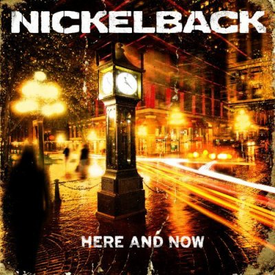 NICKELBACK // HERE AND NOW