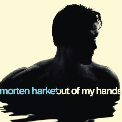 MORTEN HARKET // OUT OF MY HANDS