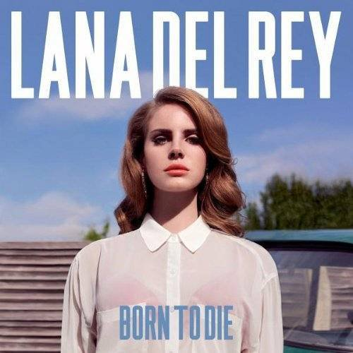 LANA DEL REY // BORN TO DIE