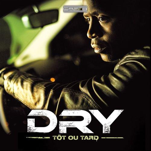 DRY // TOT OU TARD