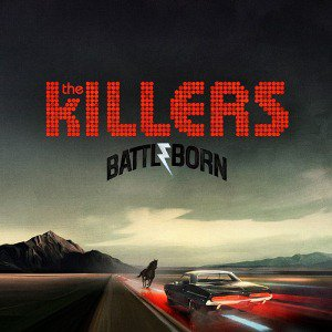 THE KILLERS // BATTLE BORN