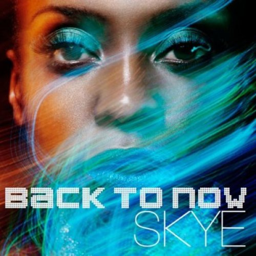 SKYE // BACK TO NOW