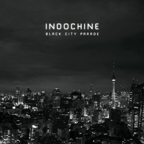 INDOCHINE // BLACK CITY PARADE