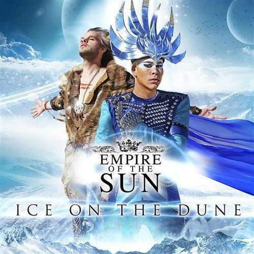 EMPIRE OF THE SUN // ICE ON THE DUNE