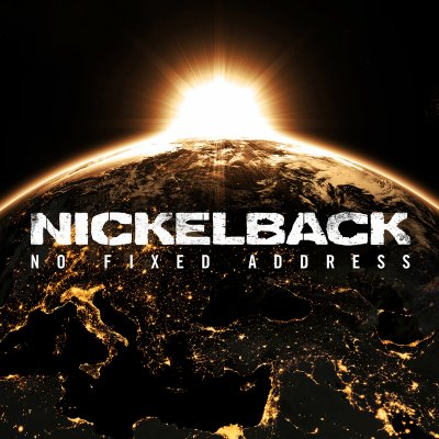 NICKELBACK // NO FIXED ADDRESS