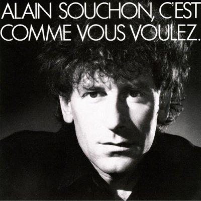 ALAIN SOUCHON // C'EST COMME VOUS VOULEZ