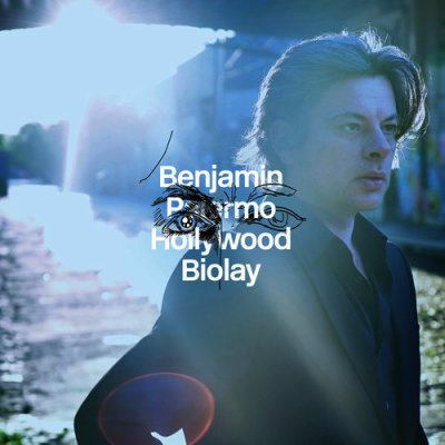 BENJAMIN BIOLAY // PALERMO HOLLYWOOD