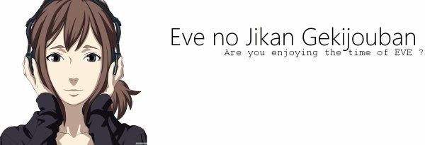 ► Eve no Jikan Gekijouban ◄