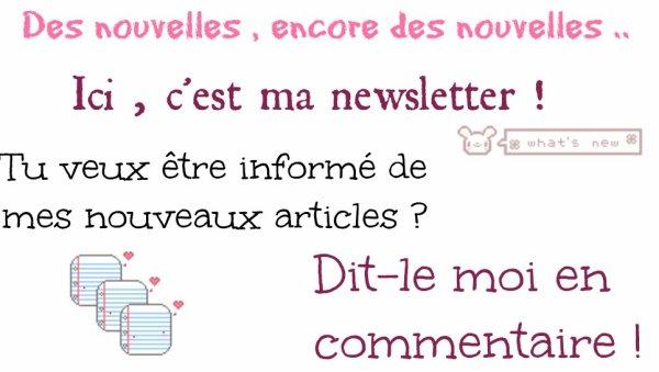 • Ma NewsLetter ! ♥.