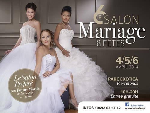 SALON DU MARIAGE 2014 A SAINT PÏERRE PARC EXOTICA ENTREE GRATUITE 4 .5 .6 AVRIL 2047