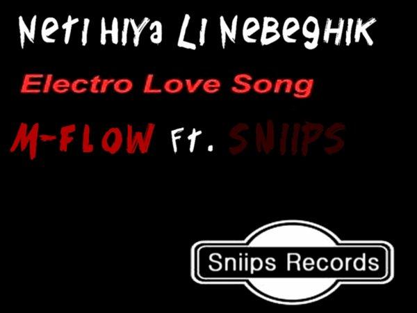 M-Flow Ft Sniips - Neti Hiya Li Nebeghik