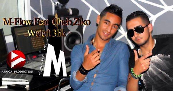 M-Flow Feat Cheb Ziko - Weleft 3lik