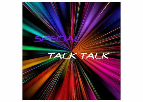 SPECIAL TALK TALK