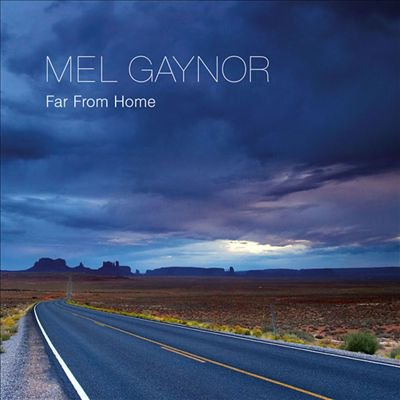 FAR FROM HOME (SINGLE) // Mel Gaynor / Far From Home (2009)