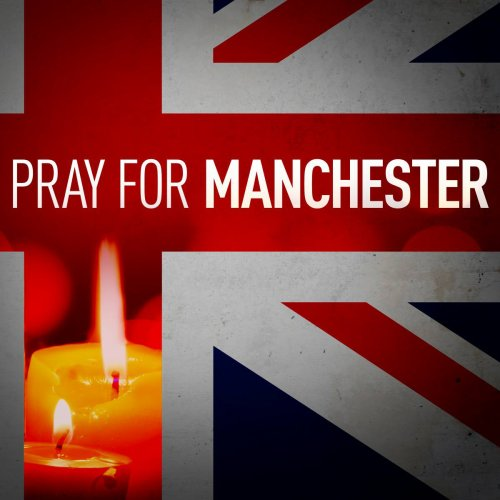 24/05/2017 PRAY FOR MANCHESTER