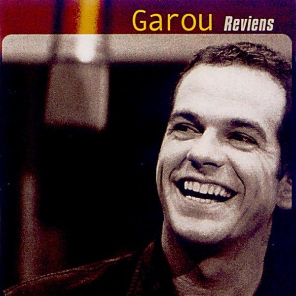 """Un deuxième album solo pour Garou en 2003 """"Reviens""""..."""