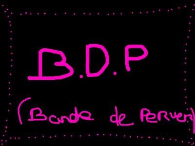 BDP (Bande De Perver)