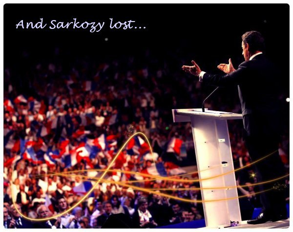 And Sarkozy lost. ( I disagree with him about lots of things like the gay marriage for example, but I think he wasn't a bad president ! ) Seriously, I'm neither of right, nor of left.^^
