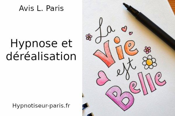 AVIS : HYPNOSE ET DÉRÉALISATION - Hypnotiseur à Paris
