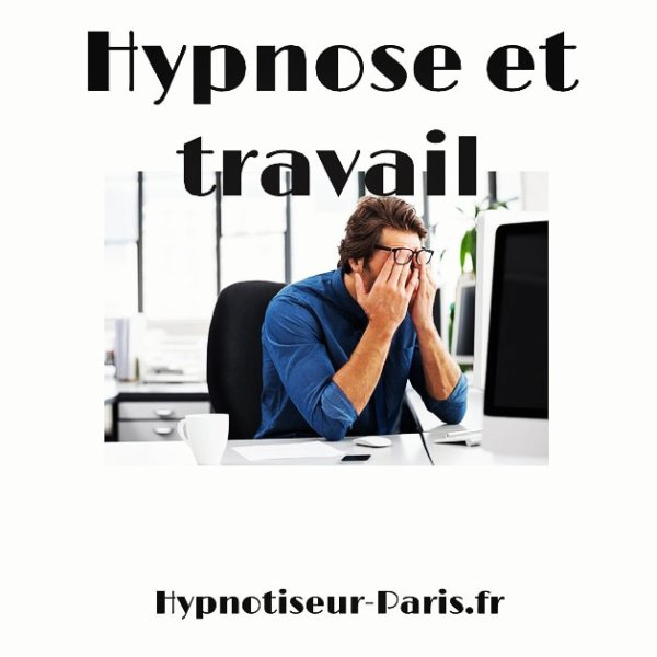 Hypnose et travail par Shaff Hypnose Bourg-La-Reine