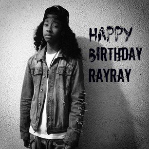 Happy Birthday RayRay (l)