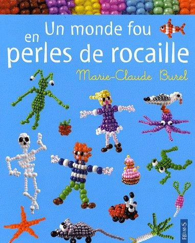nouveau livre: Un monde fou en perle de rocailles