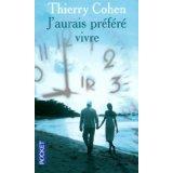 J'AURAIS PREFERE VIVRE  de Thierry Cohen