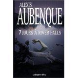 SEPT JOURS A RIVER FALLS d'Alexis Aubenque