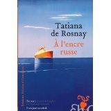 A L'ENCRE RUSSE de Tatiana de Rosnay