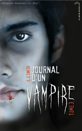 Journal d'un vampire:tome 3