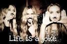 Life is Joke ♥