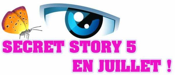 Secret Story 5 se passera en juillet.....