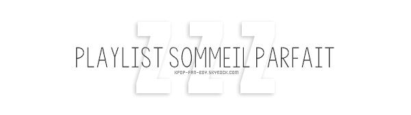 [K-POP] Playlist Sommeil Parfait