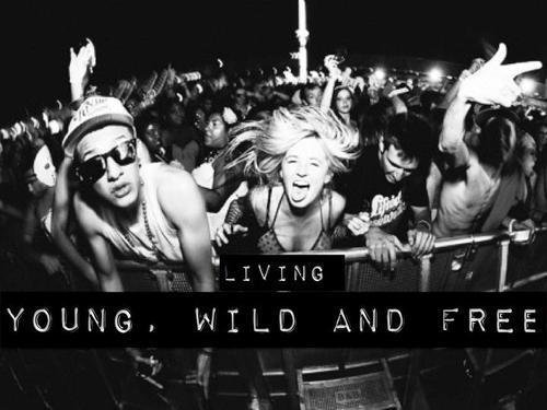 Young, wild and free <3