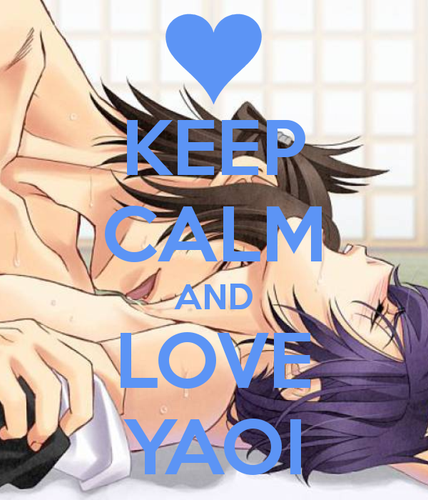 Keep Calm and Love Yaoi <3