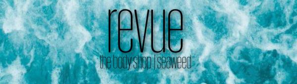 Revue: Seaweed | The Body Shop