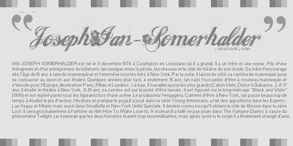 » JosephIan-Somerhalder.skyrock.com        Article 01: Bienvenue sur mon blog. Creation - Decoration - Texte
