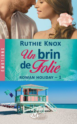 un brin de folie Tome 1 De Ruthie Knox
